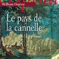 LE PAYS DE LA CANNELLE de William Ospina
