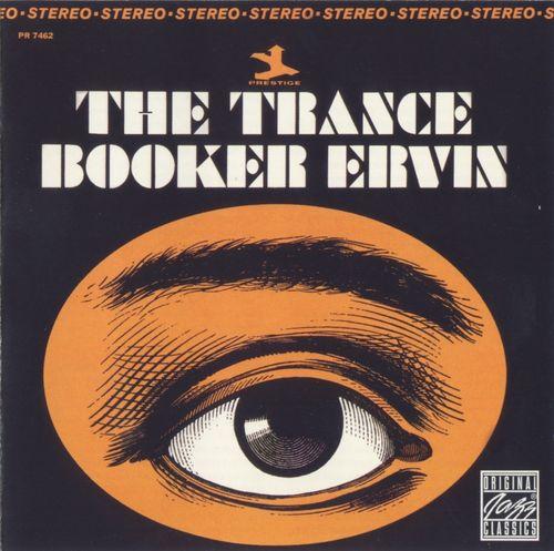 Booker Ervin - 1965 - The Trance (Prestige)