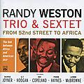 Randi Weston Trio & Sextet - 1958-66 - From 52nd Street to Africa (Fresh Sound)