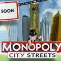 Demain : <b>Monopoly</b> City Street