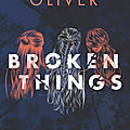 Broken things, de Lauren Oliver, chez Albin Michel ***