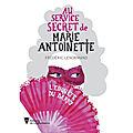 Au service secret de Marie-Antoinette T1 : L'Enquête du Barry de Frédéric Lenormand