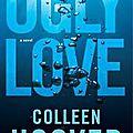 <b>Ugly</b> <b>Love</b>, Colleen Hoover