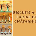 Biscuits à la farine de <b>châtaignes</b>