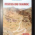 Pistes du Maroc, Tome 2 : Le Sud, du Tafilalet à l'<b>Atlantique</b>