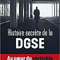 Histoire secrète de la DGSE/ le Bureau des légendes.. en vrai!