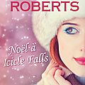 Noël à Icicle Falls -Sheila Roberts.