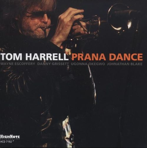 Tom Harrell - 2009 - Prana Dance (High Note)