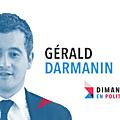 DIMANCHE EN POLITIQUE SUR <b>FRANCE</b> <b>3</b> N°96 : GERALD DARMANIN