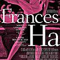 <b>Frances</b> <b>Ha</b> - de Noah Baumbach