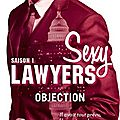 Sexy lawyers, tome 1 : objection