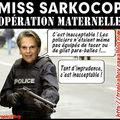 Au pays de Sarkocop : la brigade maternelle