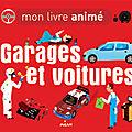 Garages et voitures - un livre animé illustré par Olivier latyk