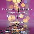 C'est votre exemple qui va changer le monde 💟💟💟, Pas vos opinions 💟💟💟.