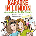 Karaoké in London : Jeanne chante for the Climate