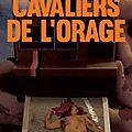 <b>Cavaliers</b> de <b>l</b>'<b>orage</b>, de Chris Anthem ( Service presse )