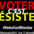 Voter, c'est résister. Résister, c'est voter!