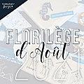 Le <b>Florilège</b> d'août !