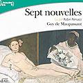<b>Nouvelles</b> de Guy de Maupassant/ Sept <b>nouvelles</b>, lues par Robin Renucci (livre audio)