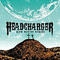 <b>HEADCHARGER</b> - Slow Motion Disease (2012)