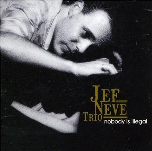 Jef Neve - 2006 - Nobody Is Illegal (Emarcy)