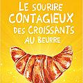 Camille Andréa - « Le sourire contagieux des croissants au beurre »