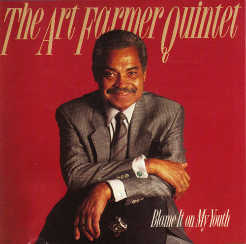 Art Farmer Quintet - 1988 - Blame It On My Youth (Contemporary)