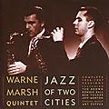 Warne Marsh Quintet - 1956-57 - Jazz of Two Cities (Fresh Sound)
