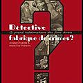 Détective, fabrique de crimes ? - le grand hebdomadaire des faits divers - amélie chabrier et marie ève thérenty - joseph k.