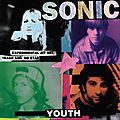 « Experimental Jet Set, Trash and No Star » - Sonic <b>Youth</b>
