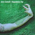 Jerry Cantrell: <b>degradation</b> <b>trip</b>