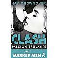 Clash <b>tome</b> <b>1</b> passion brûlante de Jay Crownover