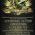 9e Liverpool <b>Tattoo</b> <b>Convention</b> 7 au 8 mai <b>2016</b>