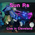 <b>Sun</b> <b>Ra</b>: Live in Cleveland (Leo Records - 2009)