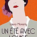 Un Eté avec Louise, de Laura Moriarty