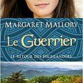 Le retour des highlanders #3, le guerrier - margaret mallory