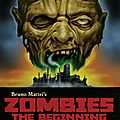 <b>Zombie</b>, La Création - <b>Zombies</b> : The Beginning (Ciao Bruno Mattei !)