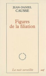 Figures de la filiation - Jean-Daniel Causse