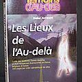 Les lieux de l'Au-delà : Guide des fantômes, <b>Dames</b> <b>blanches</b> et auto-stoppeuses évanescentes en France, Belgique et Suisse - Didi