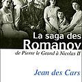 La saga des Romanov - Jean des Cars