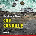 GAVAT Christophe / Cap Canaille.