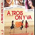 Concours A TROIS ON Y VA : 3 DVD à gagner de la très belle comédie romantique de Jérome Bonnel!!