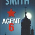 Agent 6 - par tom rob smith