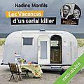 Les Vacances d'un serial killer, de Nadine Monfils