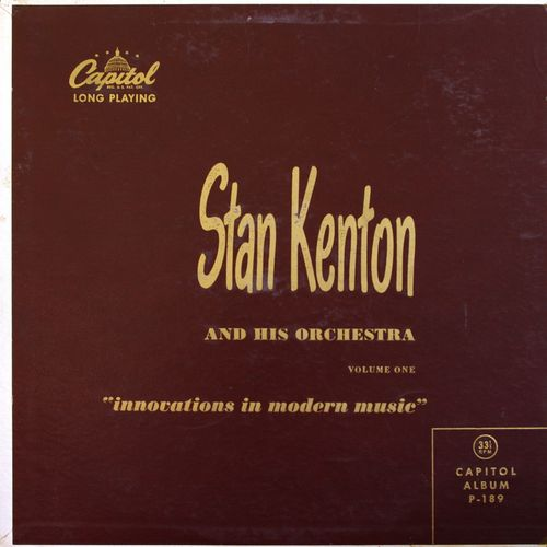 Stan Kenton And His Orchestra - 1950 - Innovations in Modern Music, Volume 1 (Capitol)