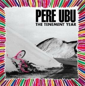 Pere Ubu - Tenement Year - 1988 - USA