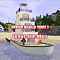 Speed build sims 3 - le pas-que-beau