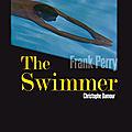 The Swimmer: retour sur un film culte trop peu vu..