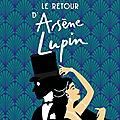 Le Retour d'<b>Arsène</b> <b>Lupin</b>, par Frédéric Lenormand