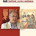 La leçon de l'autisme, un entretien avec Laurent Mottron, réalisé par Richard MARTIN, Pierre H. TREMBLAY, CECOM MOntréal, CNASM (diffusion), 2011, 50 minutes.
